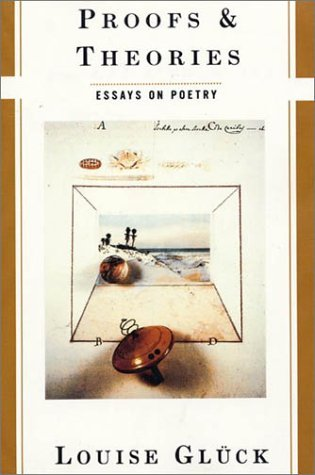 proofs theories essays on poetry by louise gluck