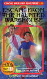 Escape From the Haunted Warehouse (Choose Your Own Adventure, #185)