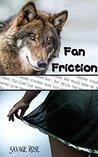 Fan Friction