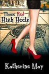 Those Red High Heels by Katherine   May