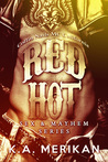 Red Hot by K.A. Merikan
