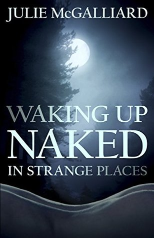 Waking Up Naked in Strange Places (Tales of the Rougarou Book 1)