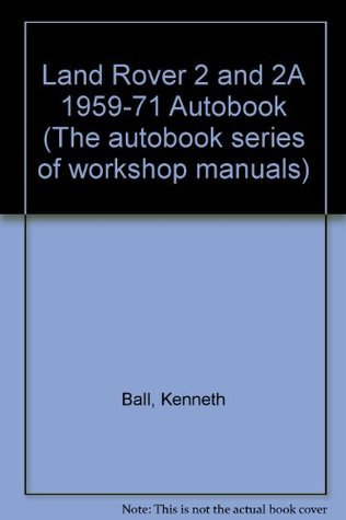 Land Rover 2 and 2A 1959-71 Autobook (The autobook series of workshop manuals)