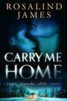 Carry Me Home (Paradise, Idaho, #1)