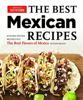 Best Mexican Recipes by America's Test Kitchen