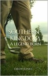 Southern Kingdom: A Legend Born
