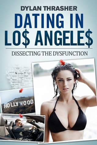Book cover of dating in los angeles - dissecting the dysfunction