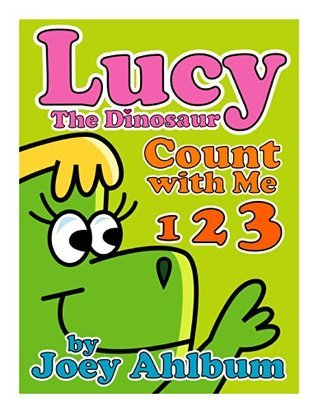 Lucy the Dinosaur: Count with Me (Frederator Books' newest read out loud digital book for 3-6 year olds 2)
