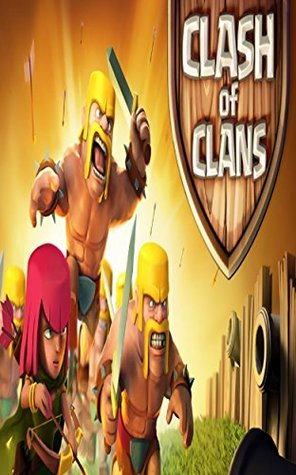 The NEW (2015) Complete Guide to: Clash Of Clans Game Cheats AND Guide Tips & Tricks, Strategy, Walkthrough, Secrets, Download the game, Codes, Gameplay and MORE!