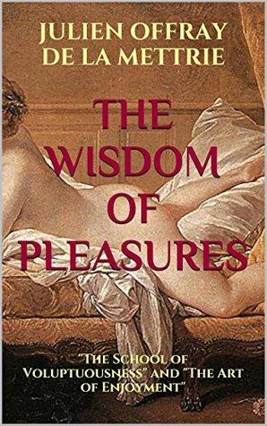 The Wisdom of Pleasures: