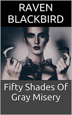 Fifty Shades Of Gray Misery (Erotic Parodies Book 13)