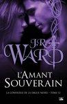L'Amant Souverain by J.R. Ward