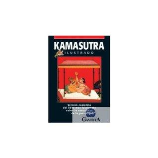 Kamasutra original ilustrado / Illustrated Original Kamasutra: El clasico de la literatura erotica / The Classic of Erotic Literature