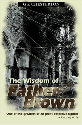Ebook The Wisdom Of Father Brown by G.K. Chesterton PDF!