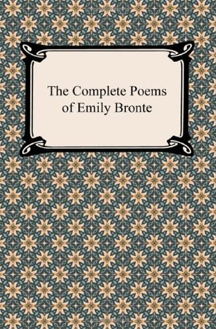 The complete poems of emily bronte by Emily Brontë