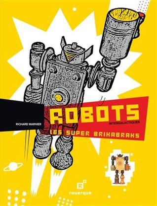 Robots intergalactiques, les super brikabraks