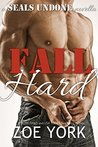 Fall Hard (SEALs Undone, #2)