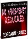 The Hellish Adventures of Alice #1: No Handbasket Required
