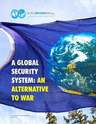 A Global Security System: An Alternative to War