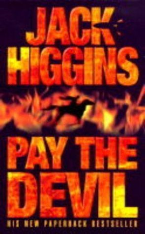 Pay The Devil by Jack Higgins