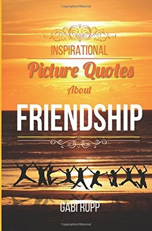 Friendship Quotes: Inspirational Picture Quotes about Friendship, #3