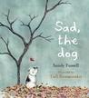 Sad, the Dog