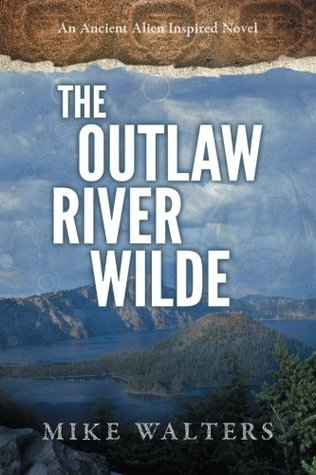 The Outlaw River Wilde (1): Book One in the Supernatural duology - Mike  Walters