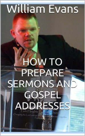 How to Prepare Sermons and Gospel Addresses