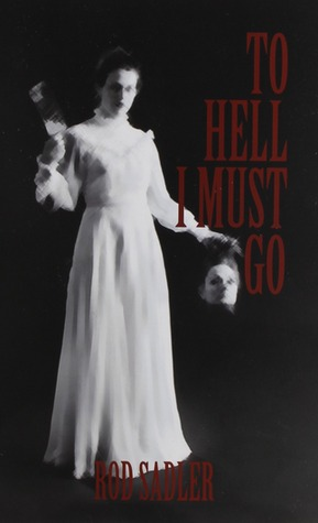 To Hell I Must Go: The True Story of Michigan's Lizzie Borden