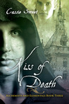 Kiss of Death (Alchemists and Elementals, #3)