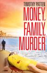 Money, Family, Murder