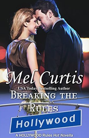Breaking the Rules (Hollywood Rules #7)