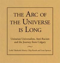 The Arc of the Universe Is Long: Unitarian Universalists, Anti-Racism, and the Journey from Calgary