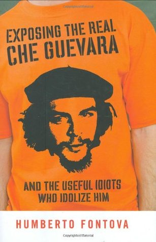 9504f315ff Exposing the Real Che Guevara  And the Useful Idiots Who Idolize Him ...