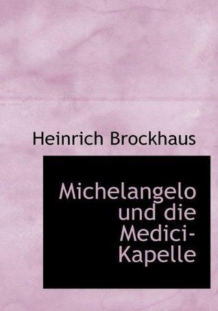 Michelangelo Und Die Medici-Kapelle