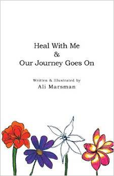 Heal With Me & Our Journey Goes On - Ali Marsman