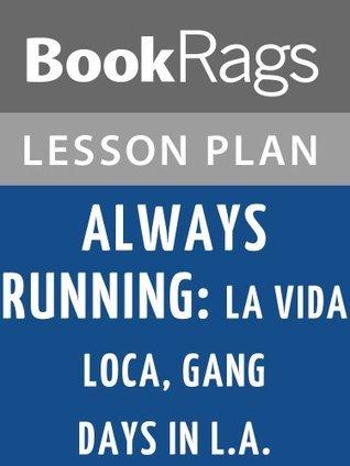 Always Running: La Vida Loca, Gang Days in L.A Lesson Plans