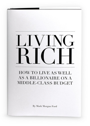 Living rich how to live as well as a billionaire on a middle class 25282765 fandeluxe Image collections