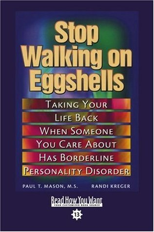 Stop Walking on Eggshells (EasyRead Comfort Edition): Taking Your Life Back When Someone You Care About Has Borderline Personality Disorder