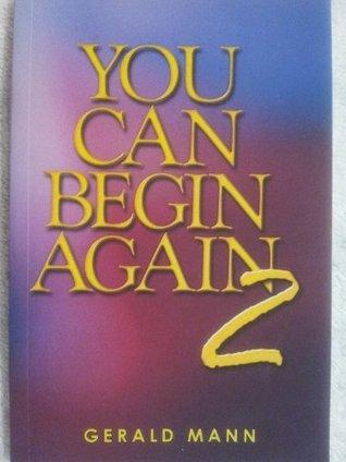 You Can Begin Again 2