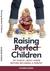 Raising Perfect Children