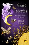 Short Stories: Fantasy, Fiction and Horror