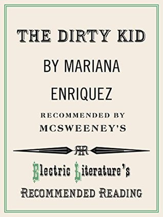 The Dirty Kid (Electric Literature's Recommended Reading Book 114)