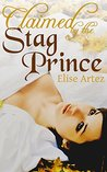Claimed by the Stag Prince (a Monster Erotic Tale)