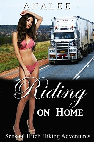 Riding on Home (Sensual Hitchhiking Adventures Book 2)