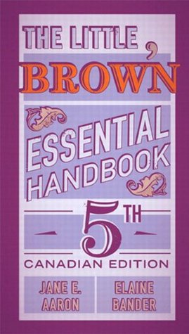The Little, Brown Essential Handbook, Fifth Canadian Edition, 5/e