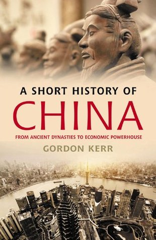 A short history of china from ancient dynasties to economic a short history of china from ancient dynasties to economic powerhouse by gordon kerr fandeluxe Ebook collections