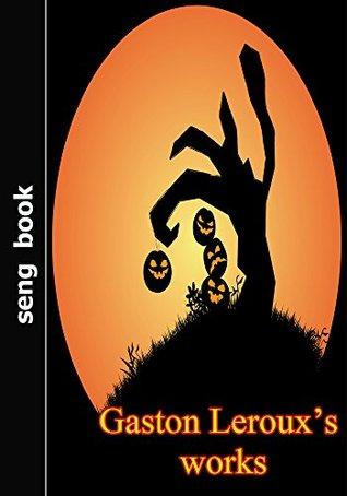 Gaston Leroux's works