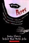 Bites: Scary Stories to Sink Your Teeth Into / Bones: Terrifying Tales to Haunt Your Dreams