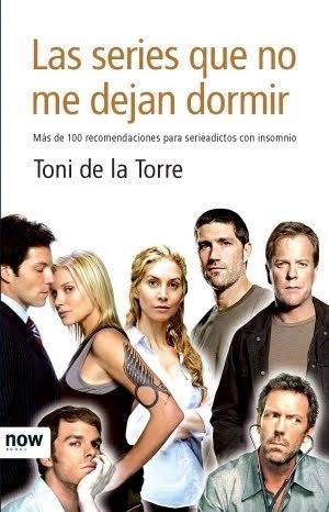 Las Series Que No Me Dejan Dormir por Toni de La Torre